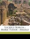 Lucrece Borgia : Marie Tudor : Angelo - Victor Hugo