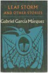 Leaf Storm, and Other Stories - Gabriel García Márquez