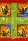 Los Cuatro Acuerdos (Una libro de la sabiduría tolteca) - Miguel Ruiz, Janet Mills