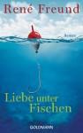 Liebe unter Fischen - René Freund