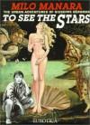 To See the Stars: The Adventures of Giuseppe Bergman - Milo Manara, Joe Johnson