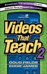 Videos That Teach 2: Another 75 Scenes from Popular Films to Spark Discussion - Doug Fields, Eddie James