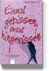 Einmal Gebissen, Total Hingerissen. Noch Mehr Jungs Zum Anbeissen - Mari Mancusi, Gabrielle Pietermann
