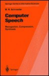 Computer Speech: Recognition, Compression, Synthesis - Manfred Schroeder