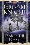 Fear in the Forest (Crowner John Mystery #7) - Bernard Knight