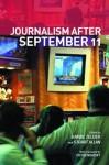 Journalism After September 11 (Communication and Society) - Barbie Zelizer, Stuart Allan