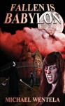 Fallen Is Bablyon - Michael Wentela, Jeremy Hochhalter