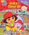 Dora The Explorer: When I Grow Up (My First Look & Find) - Caleb Burroughs