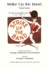 Strike Up the Band Vocal Store - George S. Kaufman, Ira Gershwin