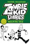 Zombie Kid Diaries: Walking Dad - Fred Perry, David Hutchison
