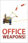 Office Weapons! - Instructables