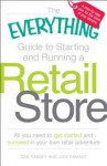 The Everything Guide to Starting and Running a Retail Store: All you need to get started and succeed in your own retail adventure - Dan Ramsey, Judy Ramsey