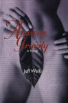 Anxious Gravity: A Novel - Jeff Wells