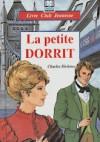 La Petite Dorrit ; Un conte de deux villes - Charles Dickens