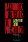 Handbook Of Themes For Preaching - James W. Cox, James W. Cos