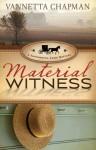 Material Witness - Vannetta Chapman
