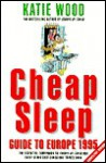 Cheap Sleep Guide to Europe - Katie Wood, Neil Curtis