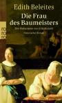 Die Frau des Baumeisters - Edith Beleites