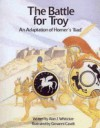 The Battle for Troy: An adaptaton of Homer's Iliad - Alan J. Whiticker, Giovanni Caselli