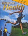 Glencoe Health, Student Edition - Glencoe McGraw-Hill