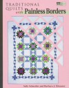 Traditional Quilts With Painless Borders - Sally Schneider, Barbara J. Eikmeier