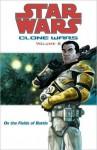 Star Wars Clone Wars, Volume #6: On the Fields of Battle - Jan Duursema, John Ostrander, Dan Parsons, Brad Anderson, Tomás Giorello