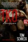 TKO - Tom Schreck