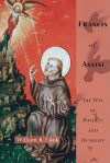 Francis of Assisi: The Way of Poverty and Humility - William R. Cook