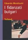 I fidanzati bulgari - Eduardo Mendicutti, Francesca Lazzarato