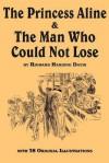 The Princess Aline & the Man Who Could Not Lose - Richard Harding Davis, Wallace Morgan