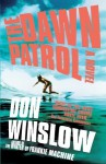 The Dawn Patrol (Boone Daniels #1) - Don Winslow