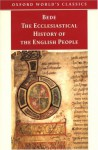 The Ecclesiastical History of the English People/The Greater Chronicle/Letter to Egbert - Bede, Roger Collins, Judith McClure