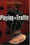 Playing in Traffic - Gail Giles