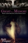 Ghost of a Memory: Book 3 of the Betty Boo, Ghost Hunter Series - Beth Dolgner