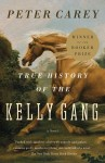True History Of Of The Kelly Gang - Peter Carey