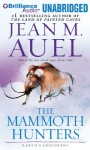 The Mammoth Hunters - Jean M. Auel, Sandra Burr