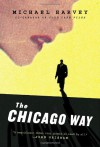 The Chicago Way - Michael Harvey