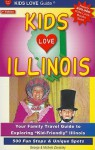"Kids Love Illinois: Your Family Travel Guide to Exploring ""Kid-Friendly"" Illinois - 500 Fun Stops & Unique Spots - George Zavatsky"