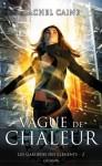 Les gardiens des éléments T02:Vague de chaleur (Crimson) (French Edition) - Rachel Caine