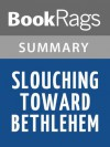 Slouching Toward Bethlehem by Joan Didion | Summary & Study Guide - BookRags