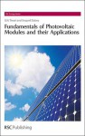 Fundamentals of Photovoltaic Modules and their Applications - Gopal Nath Tiwari, Swapnil Dubey, Julian C.R. Hunt