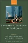 Capital Market Liberalization And Development - Joseph E. Stiglitz