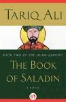 The Book of Saladin: A Novel - Tariq Ali