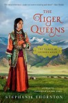The Tiger Queens: The Women of Genghis Khan - Stephanie Thornton