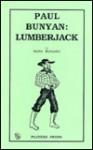 Paul Bunyan, Lumberjack - Nellie McCaslin