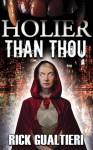 Holier Than Thou - Rick Gualtieri