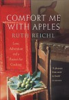 Comfort Me with Apples - Ruth Reichl