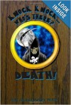 Knock, Knock...Who's There? Death! - Gregory L. Hall, Jezzy Wolfe, Mark Jackson, Jim Kelley