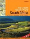 Larger Touring Atlas of South Africa: And Botswana, Mozambique, Namibia, Zimbabwe - John Hall