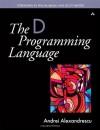 The D Programming Language - Andrei Alexandrescu